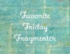 favorite friday fragmenter